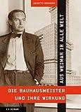 Annette Seemann: Aus Weimar in alle Welt - Die Bauhausmeister und ihre Wirkung
