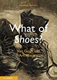 Batchen, Geoffrey: What of Shoes? Van Gogh and Art History