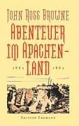 Abenteuer im Apachenland 1863-1865. by John…