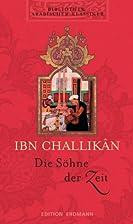 Die Söhne der Zeit by Ibn Challikan