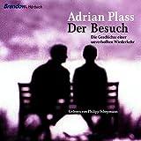 Adrian Plass: Der Besuch. 2 CDs: Die Geschichte einer unverhofften Wiederkehr