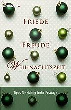 Friede, Freude, Weihnachtszeit: Tipps fur…