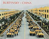 Kingwell, Mark: Burtynsky - China: The Photographs of Edward Burtynsky