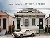 Polidori, Robert: Robert Polidori: After the Flood