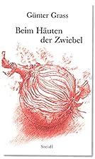 Beim Häuten der Zwiebel by Günter Grass