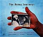 Joakim Eskildsen: The Roma Journeys by Cia…