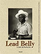 Leadbelly: A Life In Pictures by Tyehimba…