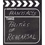 Ferguson, Russell: The Politics of Rehearsal