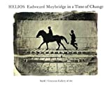 Philip Brookman: Helios: Eadweard Muybridge in a Time of Change