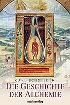 Die Geschichte der Alchemie aller Zeiten und…