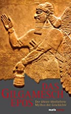 Das Gilgamesch-Epos: Der älteste…