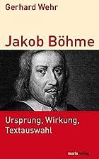 Jakob Böhme: Ursprung, Wirkung,…