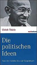 Die politischen Ideen: Von der Antike bis…