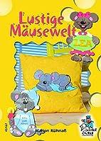 Lustige Mäusewelt by Marion Kühnaß