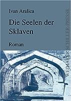 Die Seelen der Sklaven: Roman by Ivan…