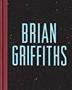 Brian Griffiths: Crummy Love by Martin Clark