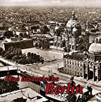 Das historische Berlin by Paul Wietzorek