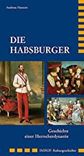 Die Habsburger: Geschichte einer…