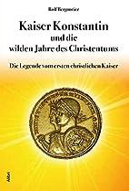 Kaiser Konstantin und die wilden Jahre des…