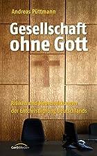 Gesellschaft ohne Gott by Andreas…