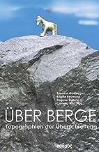 Über Berge : Topographien der…
