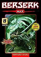 Berserk Max 08: BD 8 by Kentaro Miura