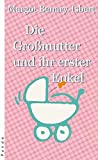 Margot Benary-Isbert: Die Grossmutter und ihr erster Enkel.