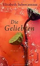 Die Geliebten: Roman by Elizabeth…