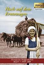 Hoch auf dem Erntewagen by Ingrid Hantke…