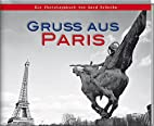 Gruß aus Paris: Ein Phototagebuch von…