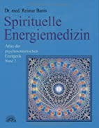 Spirituelle Energiemedizin. Atlas der…