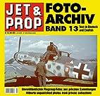 JET & PROP FOTO-ARCHIV, BAND 13 by Heinz…