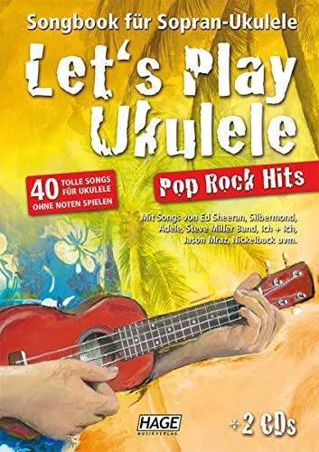 lets-play-ukulele-pop-rock-hits-2-cds-songbook-fur-sopran-ukulele-40-tolle-songs-fur-ukulele-ohne-noten-spielen