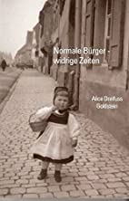 Normale Bürger - widrige Zeiten; by Alice…