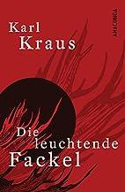 Die leuchtende Fackel by Karl Kraus