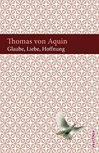 Glaube, Liebe, Hoffnung by Thomas von Aquin