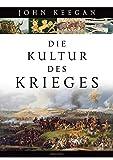 John Keegan: Die Kultur des Krieges