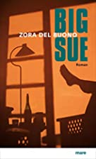 Big Sue: Roman by Zora del Buono