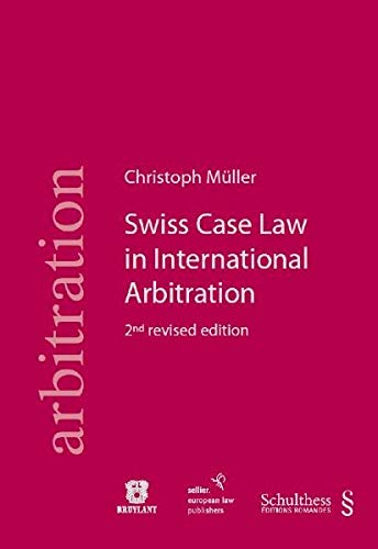 swiss-case-law-in-international-arbitration-2nd-revised-edition