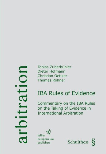 iba-rules-of-evidence-commentary-on-the-iba-rules-on-the-taking-of-evidence-in-international-arbitration