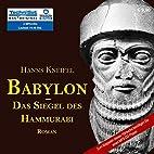 Babylon - Das Siegel des Hammurabi by Hanns…