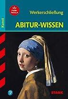 Abitur-Wissen Kunst: Werkerschließung;…