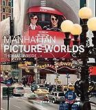 Berman, Marshall: Thomas Wrede: Manhattan Picture Worlds (Kerber PhotoArt)