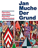 Theweleit, Klaus: Jan Muche: Figuration Without Content (Kerber Edition Young Art)