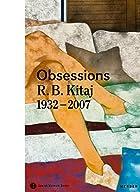Obsessions: R. B. Kitaj (1932-2007)