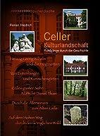 Celler Kulturlandschaft. Rundgänge durch…