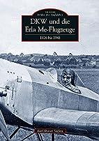 DKW und die Erla Me-Flugzeuge: 1926 bis 1945…