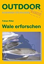 Wale erforschen by Fabian Ritter