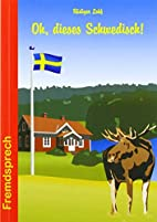 Oh, dieses Schwedisch! by Rüdiger Lohf