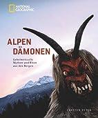 Alpen Dämonen: Geheimnisvolle Mythen…